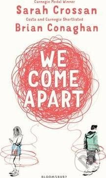 We Come Apart - Brian Conaghan, Sarah Crossan