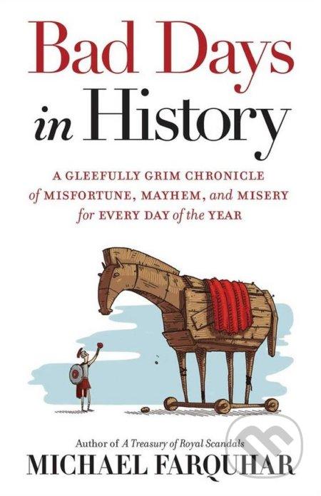 Bad Days in History - Michael Farquhar