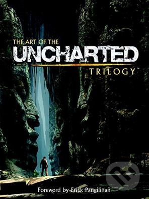 The Art of the Uncharted Trilogy - Naughty Dog