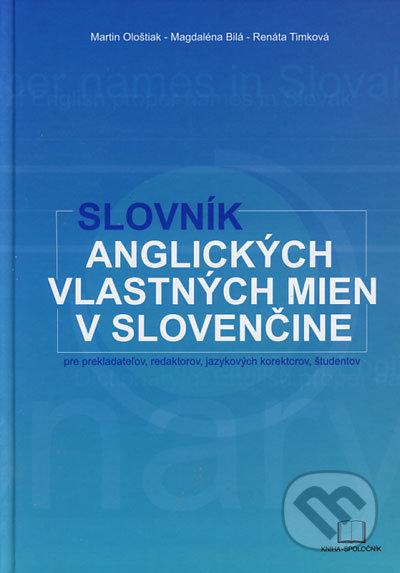 Slovník anglických vlastných mien v slovenčine - Martin Ološtiak, Magdaléna Bilá, Renáta Timková
