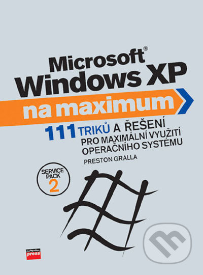 Microsoft Windows XP na maximum - Preston Gralla