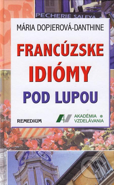 Remedium Francúzske idiómy pod lupou - Mária Dopjerová-Danthine