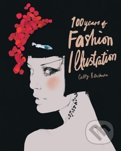 100 Years of Fashion Illustration (Pocket Edition) - Cally Blackman