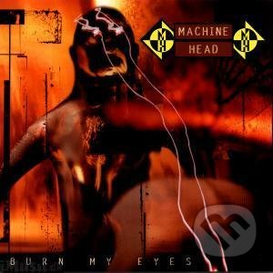 Machine Head: Burn My Eyes -