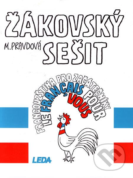 Le français pour vous - Francouzština pro začátečníky (žákovský sešit) - Marie Pravdová