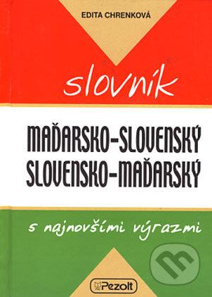 Maďarsko-slovenský a slovensko-maďarský slovník - Edita Chrenková