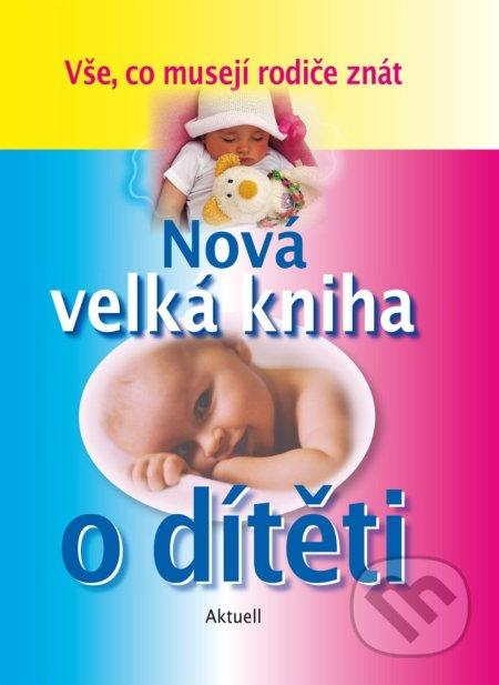 Nová velká kniha o dítěti -