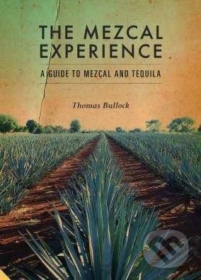 The Mezcal Experience - Tom Bullock