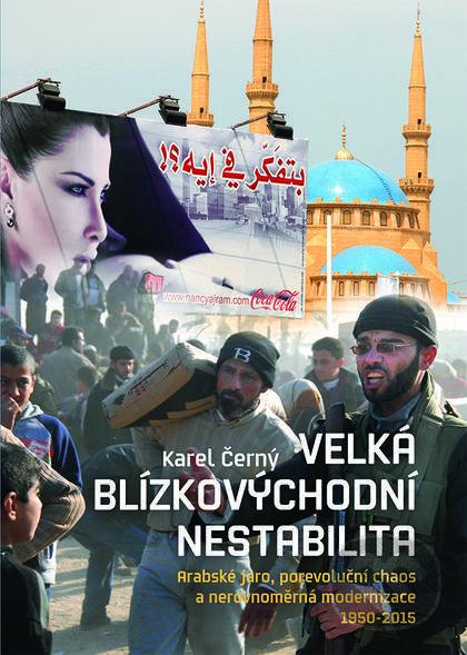 Nakladatelství Lidové noviny Velká blízkovýchodní nestabilita - Karel Černý