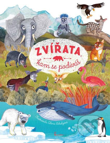 Axióma Zvířata, kam se podíváš - Olga Pohl, Alena Schulzová (ilustrátor)