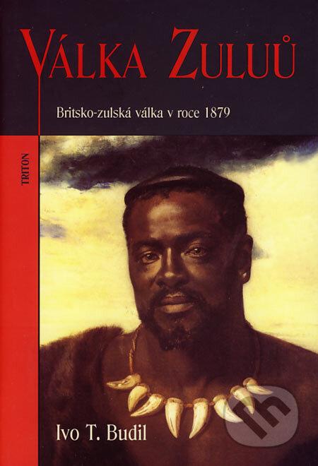 Válka Zuluů - Ivo T. Budil