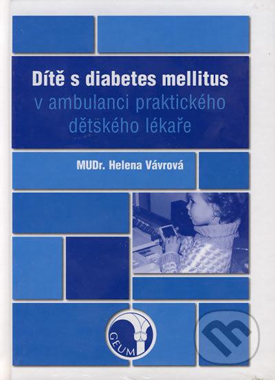 Dítě s diabetes mellitus - Helena Vávrová