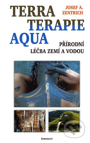 Terraterapie a aquaterapie - Josef A. Zentrich