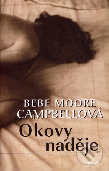 Okovy naděje - Bebe Moore Campbell