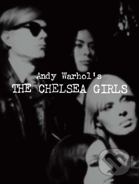 Andy Warhol\'s The Chelsea Girls - Geralyn Huxley