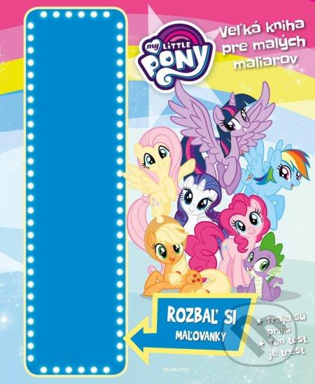 My Little Pony: Veľká kniha pre malých maliarov -
