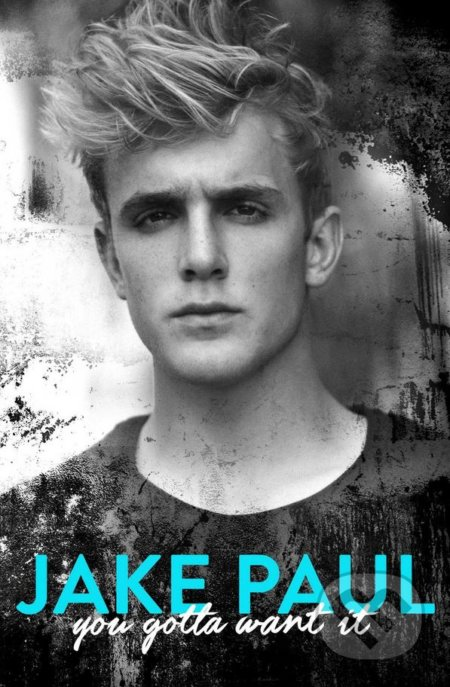 You Gotta Want It - Jake Paul