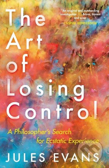 The Art of Losing Control - Jules Evans