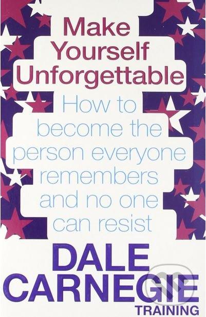 Make Yourself Unforgettable - Dale Carnegie