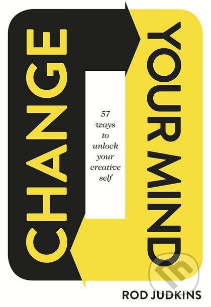 Change Your Mind - Rod Judkins