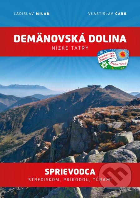 Demänovská dolina: Nízke Tatry - Ladislav Milan, Vlastislav Čabo