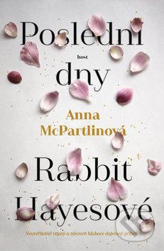 Poslední dny Rabbit Hayesové - Anna McPartlin
