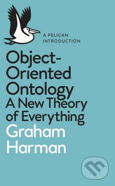 Object-Oriented Ontology - Graham Harman