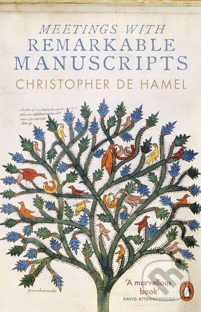 Meetings with Remarkable Manuscripts - Christopher de Hamel