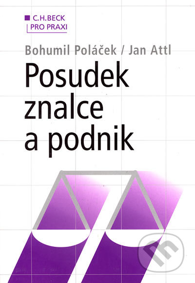 Posudek znalce a podnik - Bohumil Poláček, Jan Attl