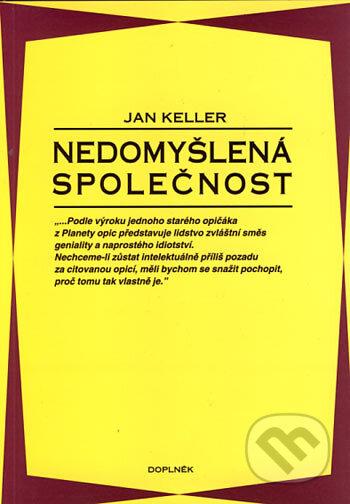 Nedomyšlená společnost - Jan Keller