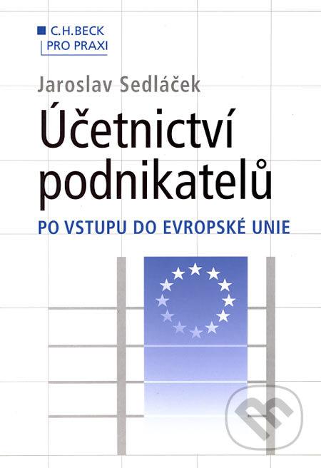 Účetnictví podnikatelů po vstupu do Evropské unie - Jaroslav Sedláček
