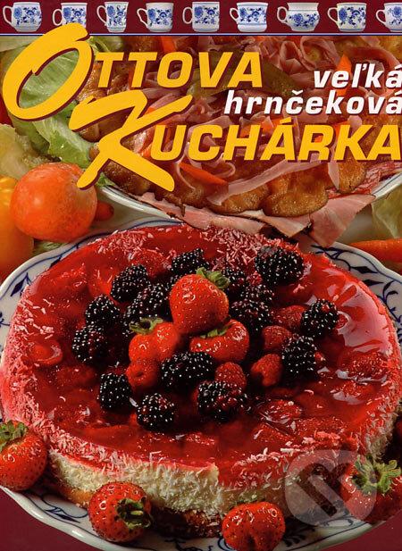Ottova veľká hrnčeková kuchárka - Jaroslav Vašák