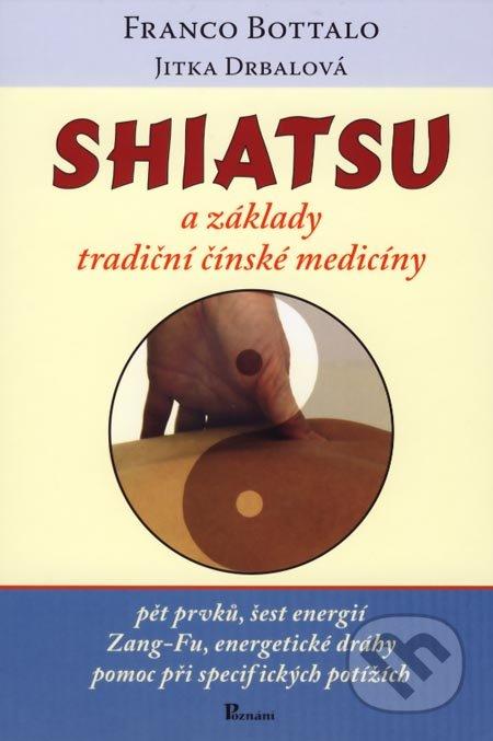 Shiatsu a základy tradiční čínské medicíny - Franco Bottalo, Jitka Drbalová