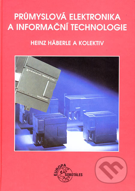 Průmyslová elektronika a informační technologie - Heinz Häberle a kol.