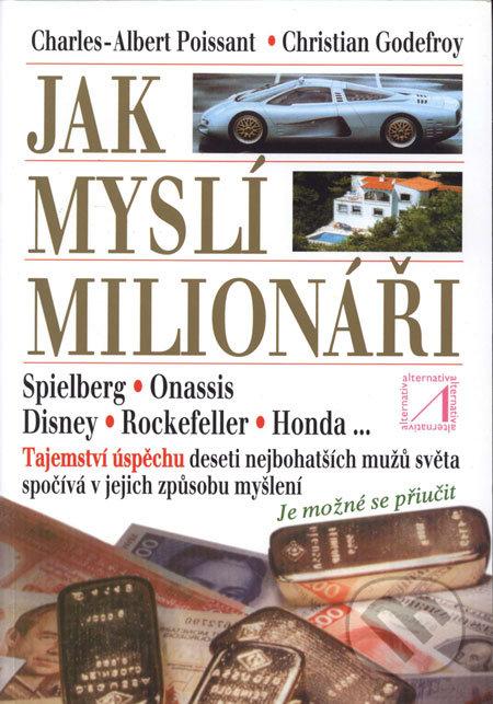 Jak myslí milionáři - Ch. A. Poissant, Ch. Godefroy