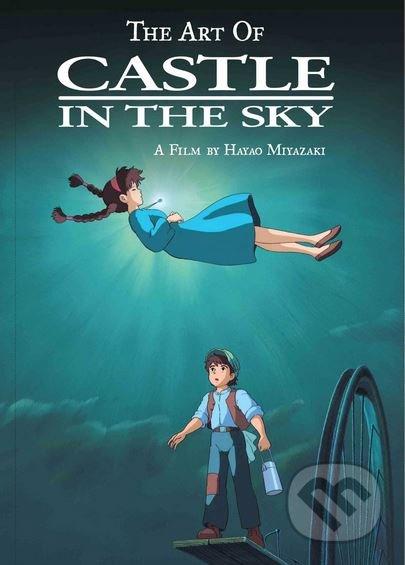 The Art of Castle in the Sky - Hayao Miyazaki