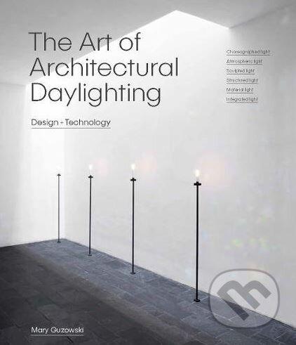 The Art of Architectural Daylighting - Mary Guzowski