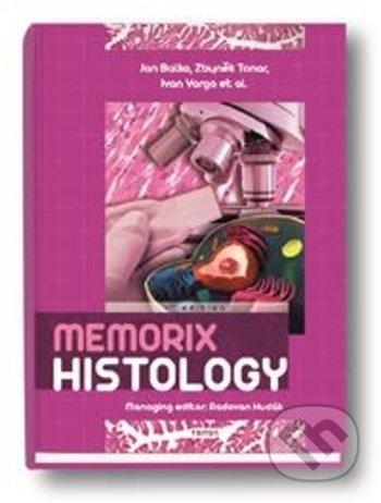 Memorix Histology - Jan Balko, Zbyněk Tonar, Ivan Varga, Radovan Hudák