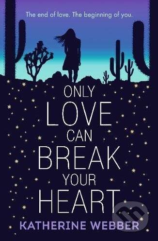 Only Love Can Break Your Heart - Katherine Webber