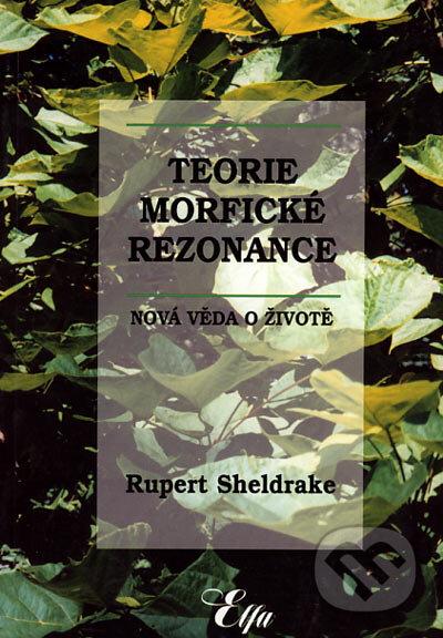 Elfa Teorie morfické rezonance - Rupert Sheldrake