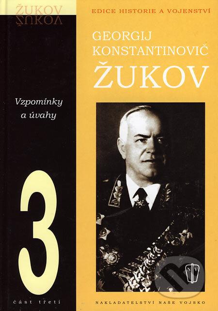 Vzpomínky a úvahy 3 - Georgij Konstantinovič Žukov