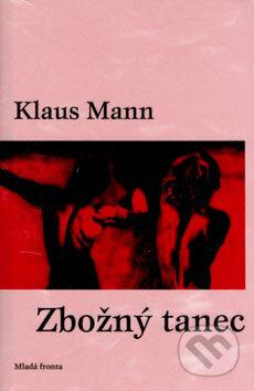 Zbožný tanec - Klaus Mann