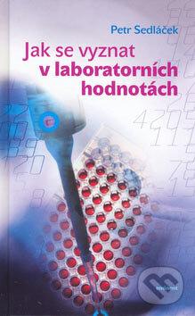 Jak se vyznat v laboratorních hodnotách - Petr Sedláček