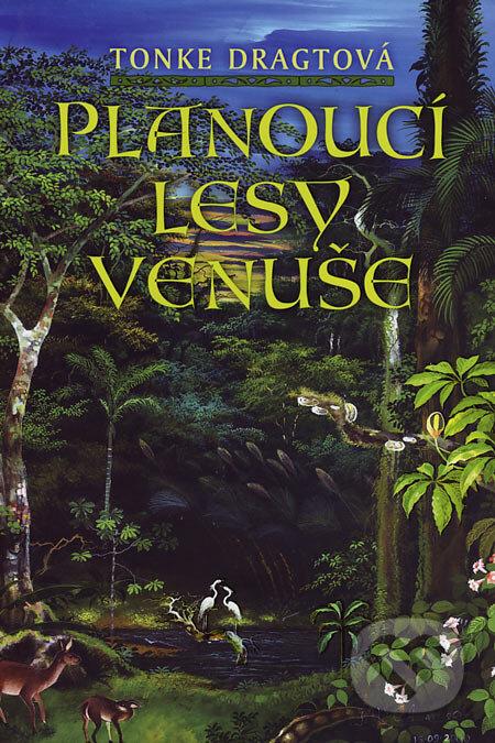 Planoucí lesy Venuše - Tonke Dragtová