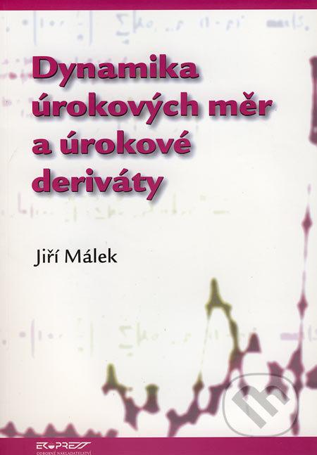 Dynamika úrokových měr a úrokové deriváty - Jiří Málek