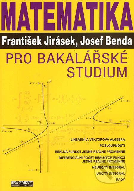 Matematika pro bakalářské studium - František Jirásek, Josef Benda