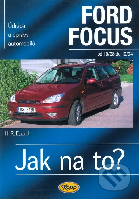 Ford Focus od 10/98 do 10/04 - Hans-Rüdiger Etzold