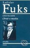 Ladislav Fuks: Tvář a maska - Aleš Kovalčík