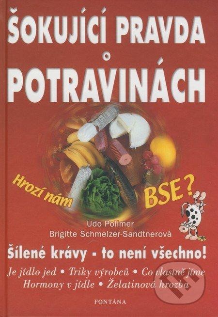 Šokující pravda o potravinách - Udo Pollmer, Brigitte Schmelzer-Sandtner