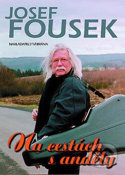 Na cestách s anděly - Josef Fousek